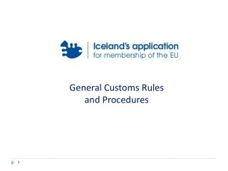 General Customs Rules and  Procedures