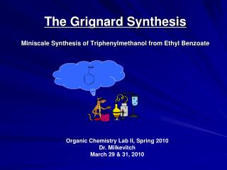 the grignard synthesis  miniscale synthesis of triphenylmethanol from ethyl benzoate