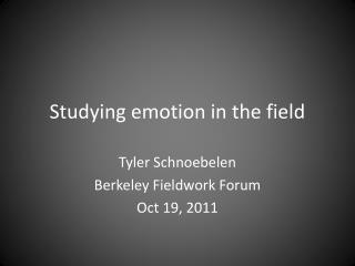 Studying emotion in the field