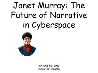 Janet Murray: The Future of Narrative in Cyberspace