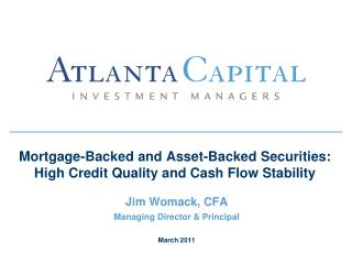 Mortgage-Backed and Asset-Backed Securities:  High Credit Quality and Cash Flow Stability