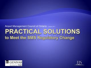 Practical solutions to Meet the SMS Regulatory Change