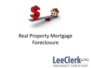 Real Property Mortgage Foreclosure
