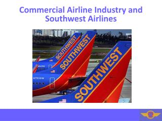 Commercial Airline Industry and  Southwest Airlines