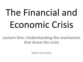 The Financial and Economic Crisis
