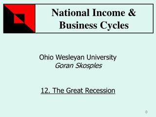 Ohio Wesleyan University Goran Skosples 12. The  Great Recession