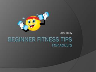 Beginner fitness tips  for adults