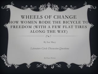 Wheels of Change How Women Rode the Bicycle to Freedom (With a Few Flat Tires Along the Way)