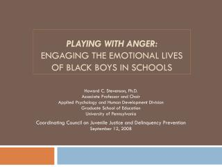 Playing with Anger: Engaging the emotional Lives of Black boys in schools