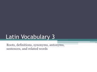 Latin Vocabulary 3
