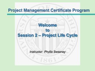 Welcome to Session 2 – Project Life Cycle