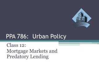 PPA 786 :   Urban  Policy
