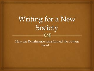 Writing for a New Society