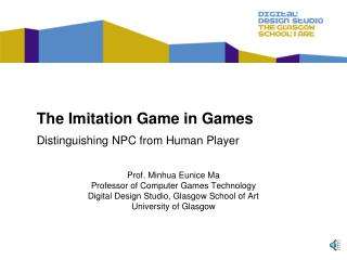 Prof. Minhua Eunice Ma   Professor of Computer Games Technology Digital Design Studio, Glasgow School of Art University
