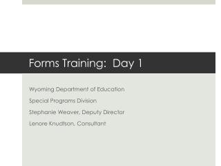 Forms Training:  Day 1