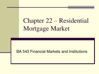 Chapter  22  –  Residential Mortgage Market