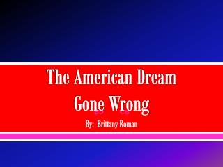 The American Dream  Gone Wrong