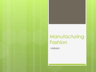 Manufacturing Fashion