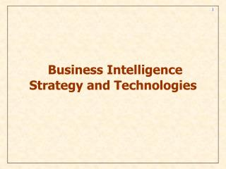 Business Intelligence Strategy and Technologies