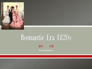 Romantic Era 1820s