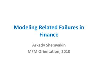 Modeling Related Failures in Finance