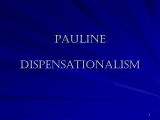 Pauline  Dispensationalism
