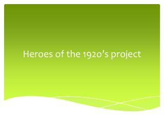 Heroes of the 192o's project