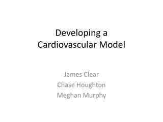 Developing a  Cardiovascular Model