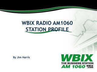 WBIX RADIO AM1060 STATION PROFILE