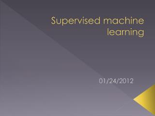 Supervised machine learning