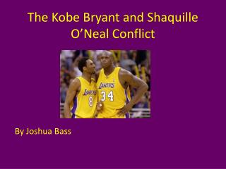 The Kobe Bryant and Shaquille O'Neal Conflict