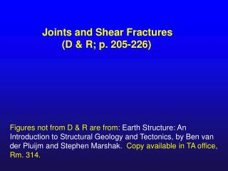 Joints and Shear Fractures        (D & R; p. 205-226)