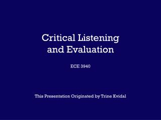Critical Listening and Evaluation ECE 3940