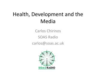 Health,  Development  and the  Media