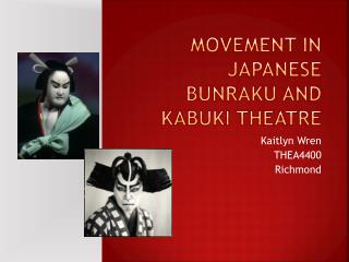 Movement in Japanese  Bunraku  and Kabuki Theatre
