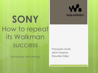 SONY How to  repeat its  Walkman  success Technology  and  strategy SBS-EM 2010-2011