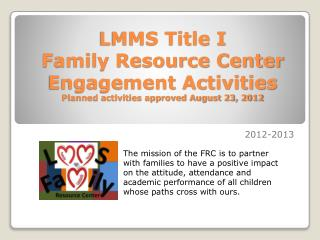 LMMS Title I Family Resource Center Engagement  Activities Planned activities approved August 23, 2012