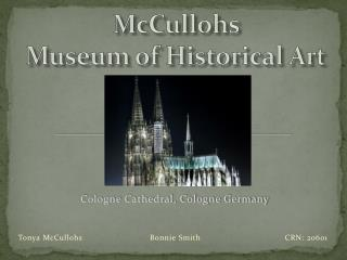 McCullohs  Museum of Historical Art