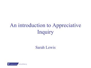 An introduction to Appreciative Inquiry