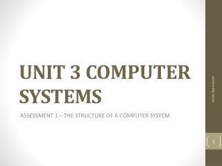UNIT 3 COMPUTER SYSTEMS