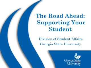 The Road Ahead:  Supporting Your Student