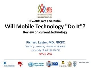 "HIV/AIDS care and control Will Mobile Technology ""Do It""? Review on current technology"