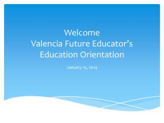 Welcome Valencia Future Educator's Education Orientation
