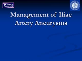 Management of Iliac Artery Aneurysms