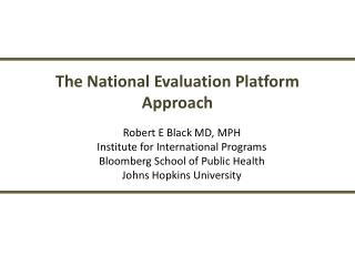 The National  Evaluation  Platform Approach