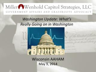 Washington  Update: What's Really Going on in Washington
