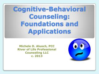 Cognitive-Behavioral Counseling : Foundations  and Applications