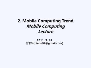 2 .  Mobile Computing Trend Mobile Computing Lecture