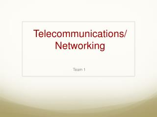 Telecommunications/ Networking