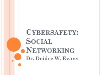 Cybersafety : Social Networking